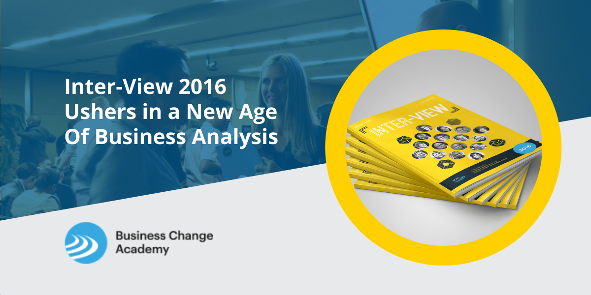 Inter-View 2016 Ushers in a New Age Of Business Analysis Cover